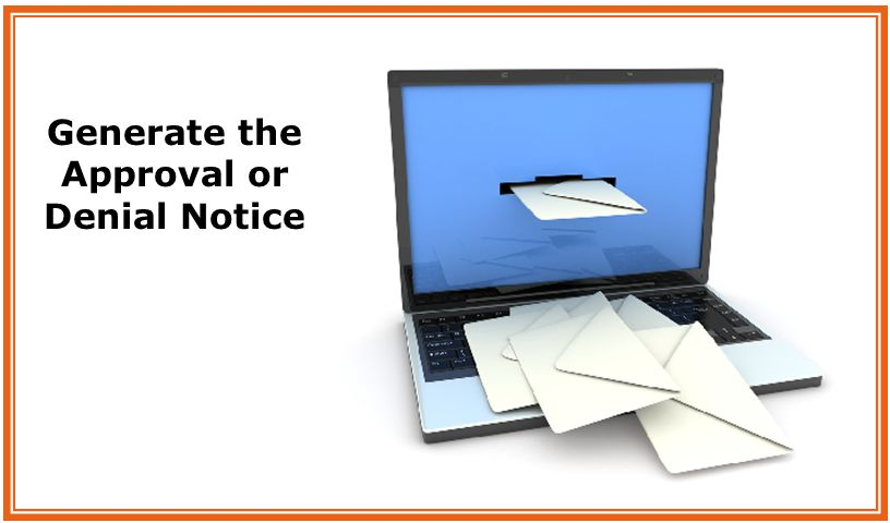 Generate the Approval or Denial Notice