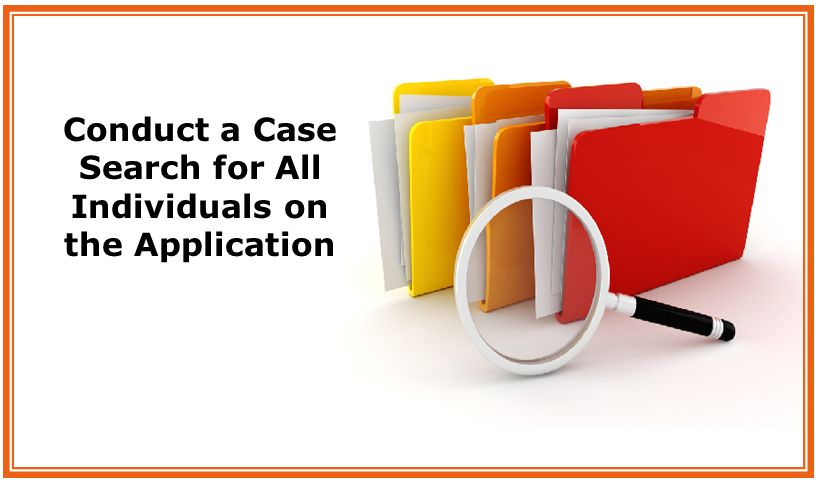 Conduct a Case Search for All Individuals on the Application