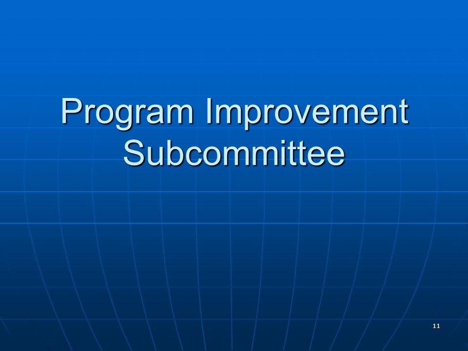 11 Program Improvement Subcommittee
