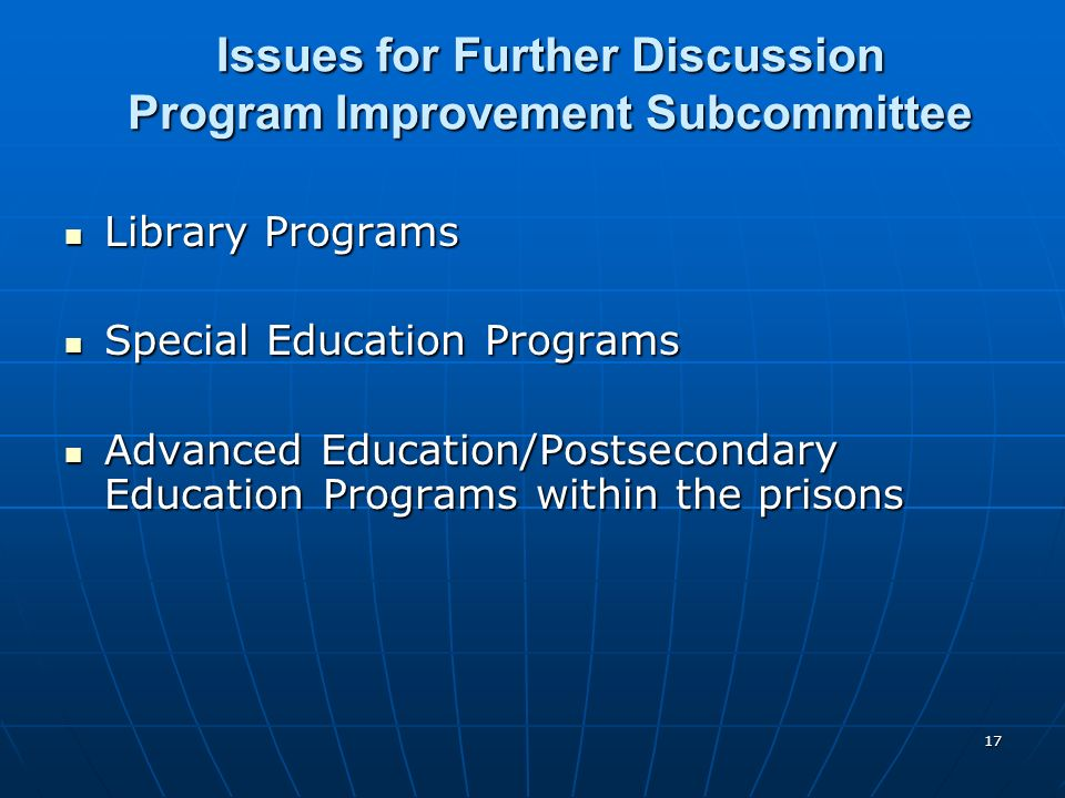 17 Issues for Further Discussion Program Improvement Subcommittee Library Programs Library Programs Special Education Programs Special Education Progr