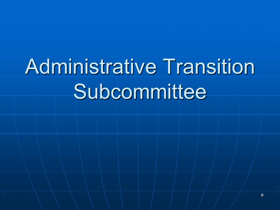 8 Administrative Transition Subcommittee
