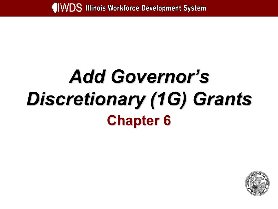 Add Governors Discretionary (1G) Grants 6-32 Add Budget