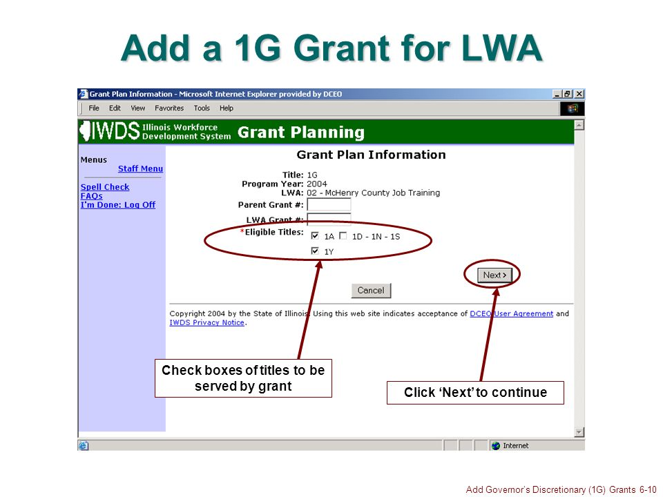 Add Governors Discretionary (1G) Grants 6-10 Add a 1G Grant for LWA Click Next to continue Check boxes of titles to be served by grant
