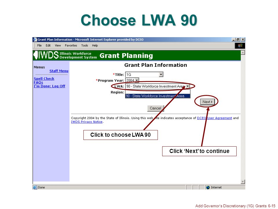Add Governors Discretionary (1G) Grants 6-15 Choose LWA 90 Click Next to continue Click to choose LWA 90