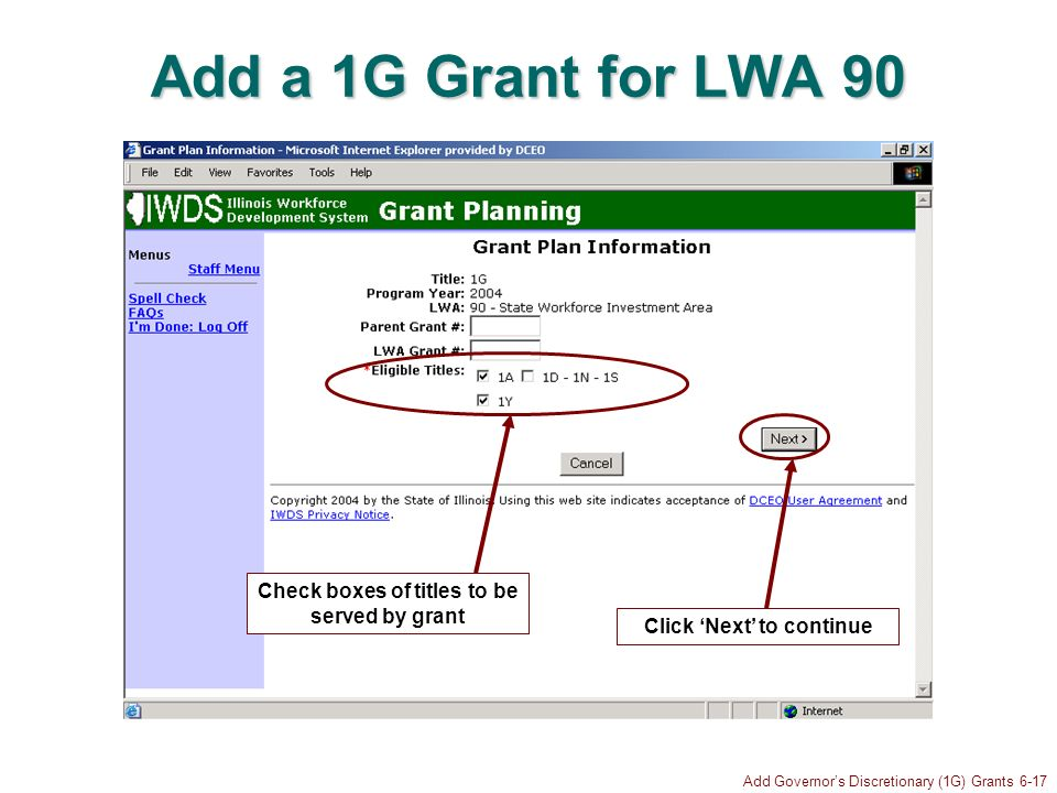 Add Governors Discretionary (1G) Grants 6-17 Add a 1G Grant for LWA 90 Click Next to continue Check boxes of titles to be served by grant