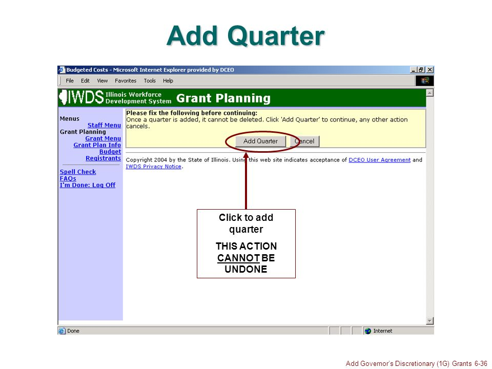 Add Governors Discretionary (1G) Grants 6-36 Add Quarter Click to add quarter THIS ACTION CANNOT BE UNDONE