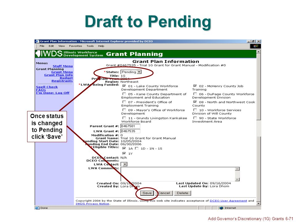 Add Governors Discretionary (1G) Grants 6-71 Draft to Pending Once status is changed to Pending click Save