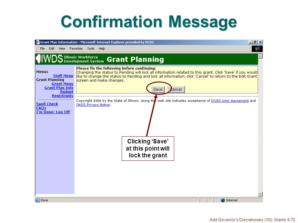 Add Governors Discretionary (1G) Grants 6-72 Confirmation Message Clicking Save at this point will lock the grant