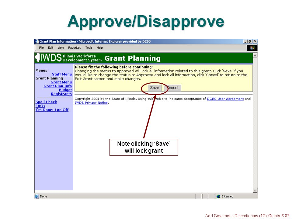 Add Governors Discretionary (1G) Grants 6-87 Approve/Disapprove Note clicking Save will lock grant