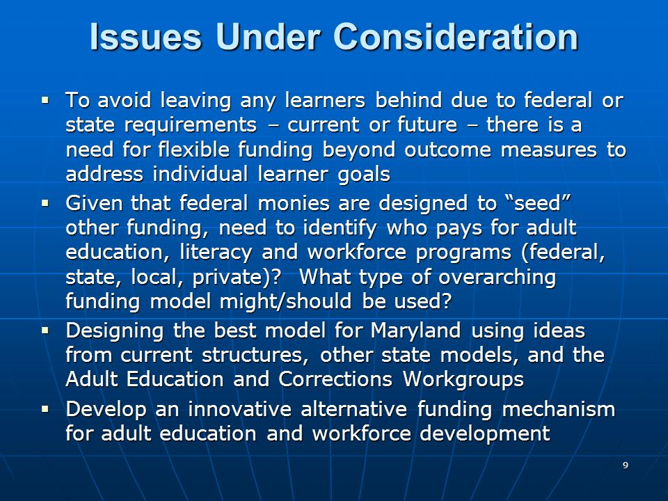 To avoid leaving any learners behind due to federal or state requirements – current or future – there is a need for flexible funding beyond outcome me