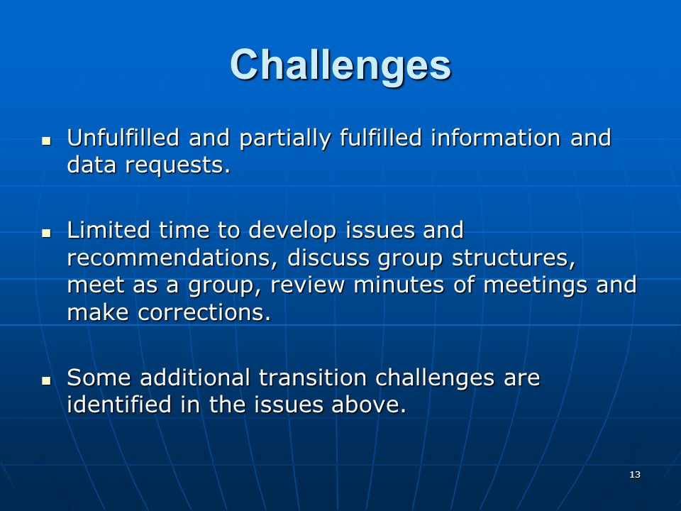 13 Challenges Unfulfilled and partially fulfilled information and data requests.