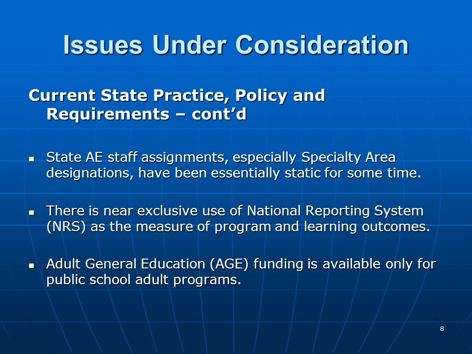 8 Issues Under Consideration Current State Practice, Policy and Requirements – contd State AE staff assignments, especially Specialty Area designations, have been essentially static for some time.