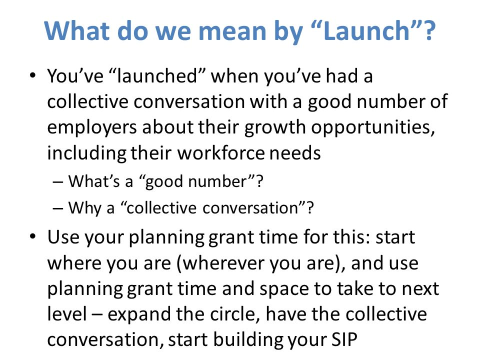 What do we mean by Launch.