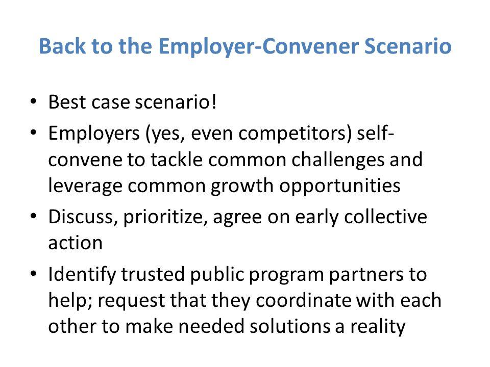 Back to the Employer-Convener Scenario Best case scenario.