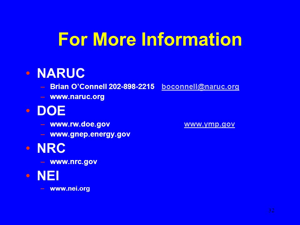32 For More Information NARUC –Brian OConnell –  DOE –    –  NRC –  NEI –