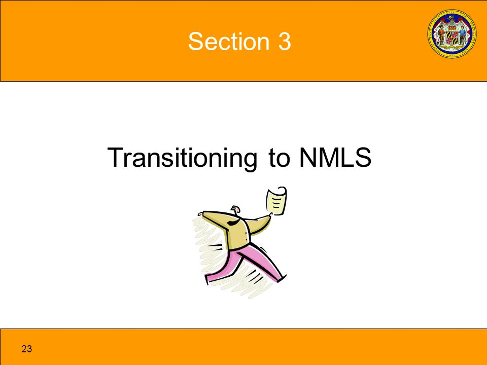 23 Section 3 Transitioning to NMLS