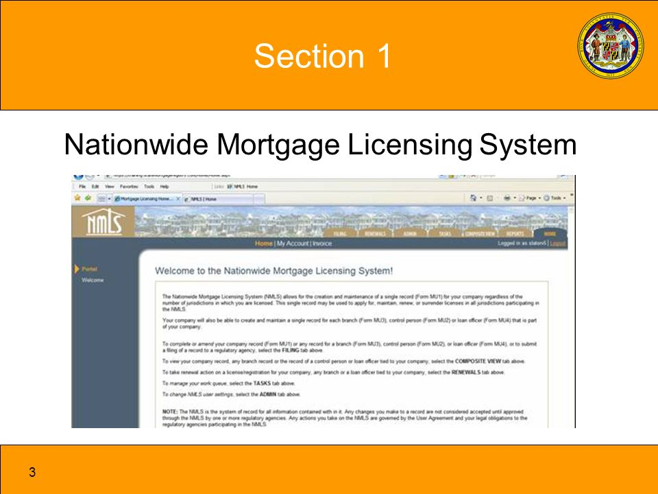 4 NMLS Description Nationwide state-supervised licensing system Similar to other industries - Securities Investment advisors Custom for mortgage industry Two primary goals: –Uniform mortgage application for every agency –Comprehensive licensing and supervisory repository