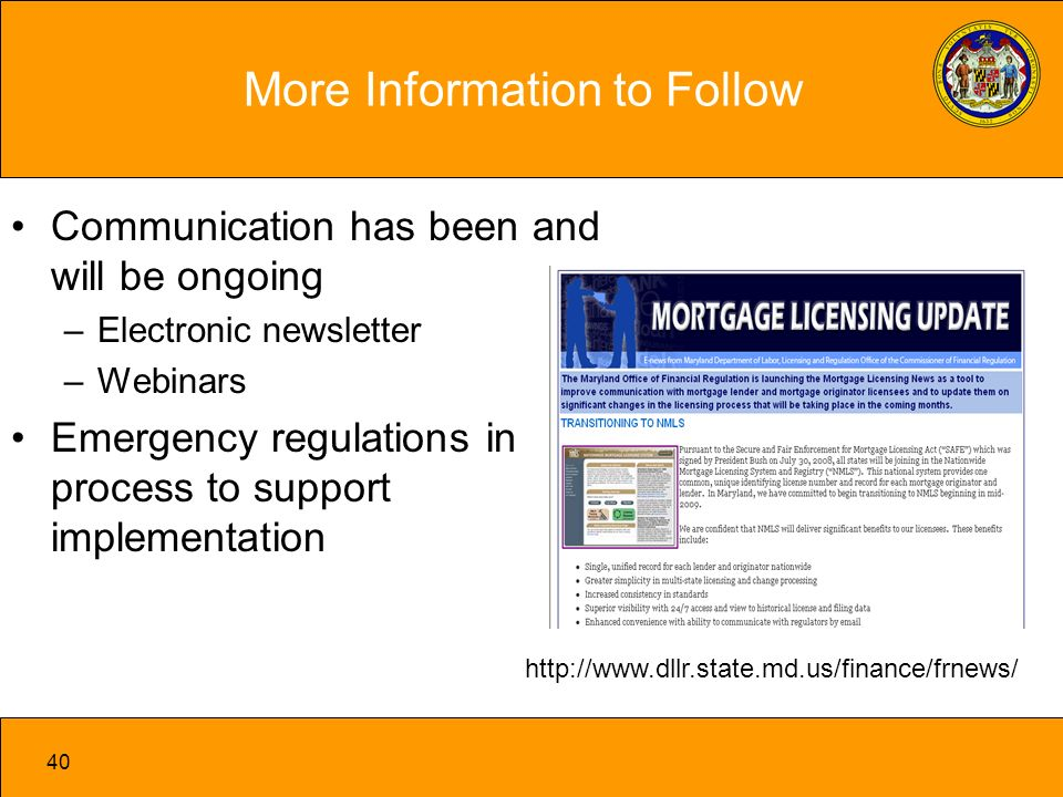 40 Communication has been and will be ongoing –Electronic newsletter –Webinars Emergency regulations in process to support implementation More Information to Follow http://www.dllr.state.md.us/finance/frnews/