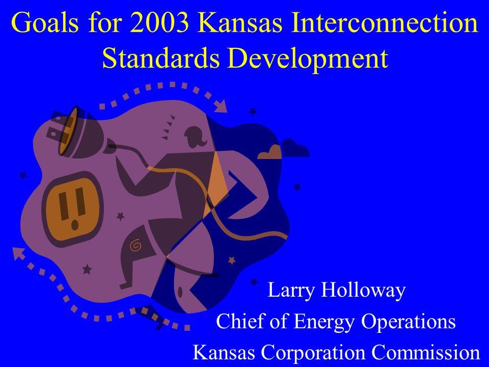Kansas Interconnection Standard Development History Legislation Staff Analysis Order Process