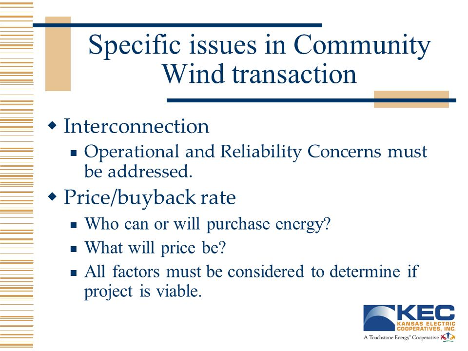Specific issues in Community Wind transaction Interconnection Operational and Reliability Concerns must be addressed.