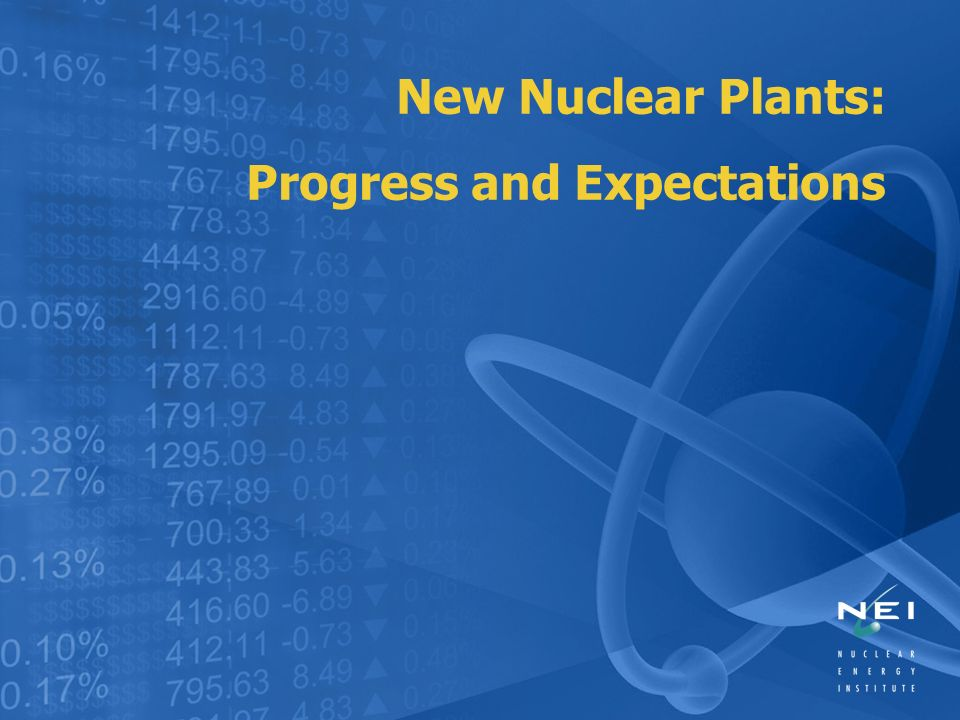 New Nuclear Plants: Progress and Expectations