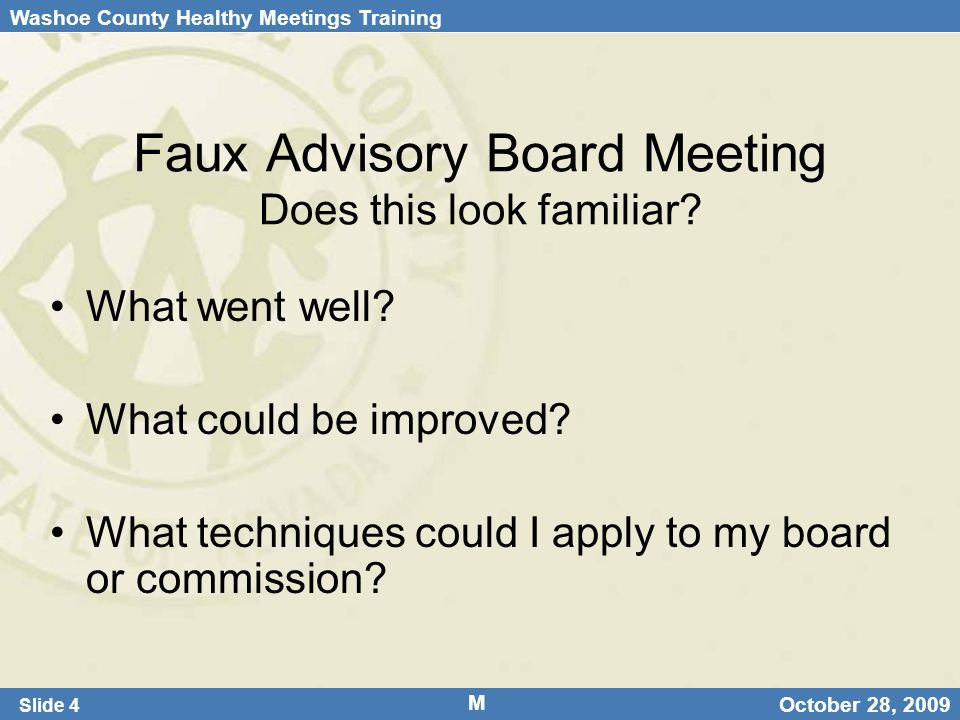 Washoe County Healthy Meetings Training Slide 4 October 28, 2009 Faux Advisory Board Meeting Does this look familiar.