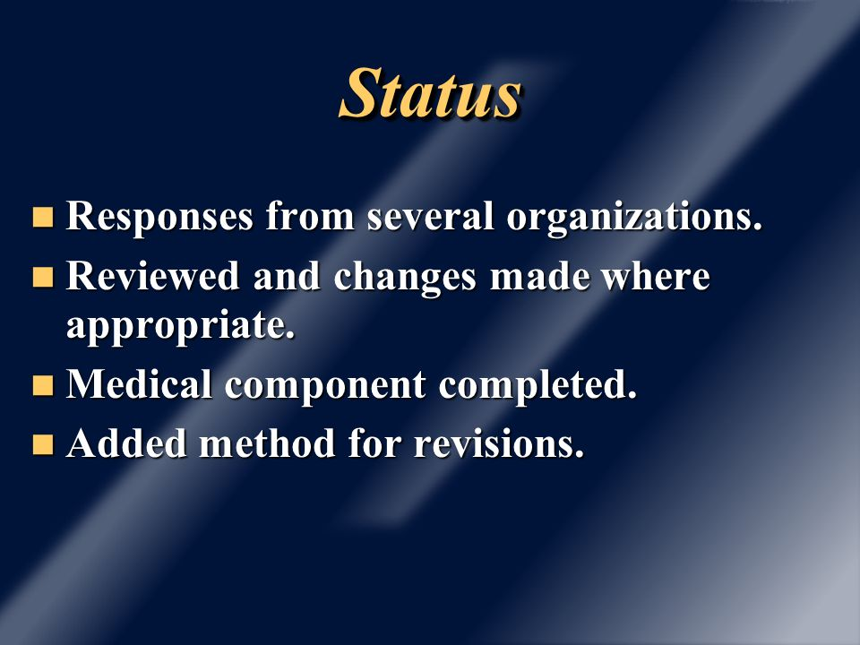 StatusStatus Responses from several organizations. Responses from several organizations. Reviewed and changes made where appropriate. Reviewed and cha