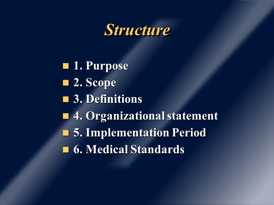 StructureStructure 1. Purpose 1. Purpose 2. Scope 2. Scope 3. Definitions 3. Definitions 4. Organizational statement 4. Organizational statement 5. Im