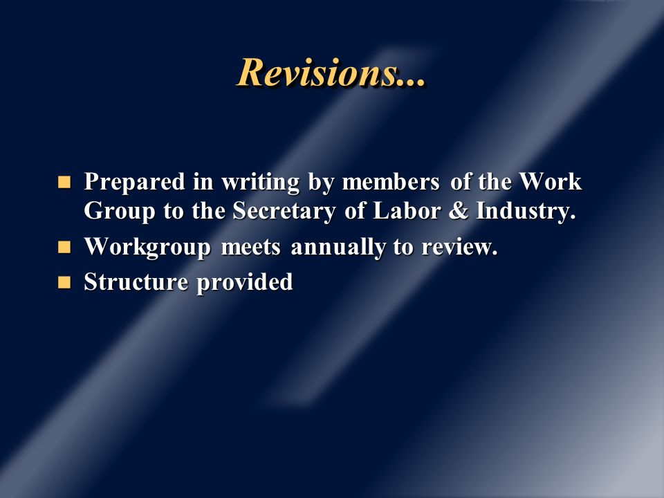Revisions...Revisions... Prepared in writing by members of the Work Group to the Secretary of Labor & Industry. Prepared in writing by members of the