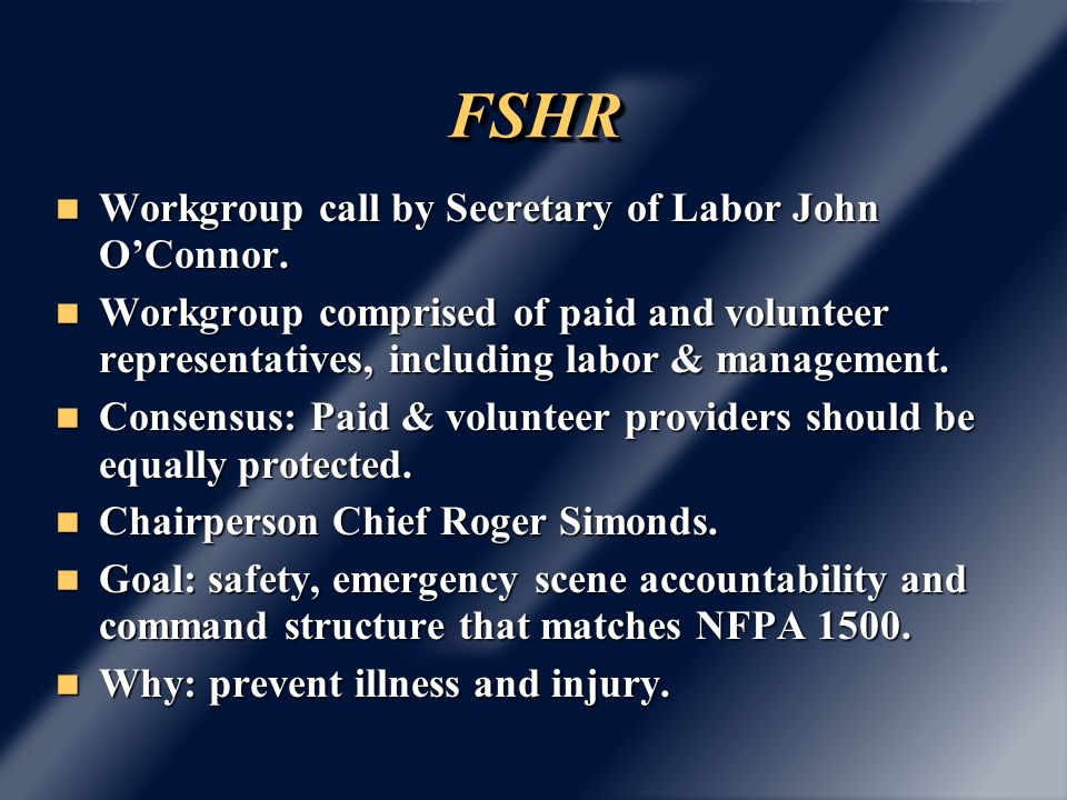 FSHRFSHR Workgroup call by Secretary of Labor John OConnor. Workgroup call by Secretary of Labor John OConnor. Workgroup comprised of paid and volunte