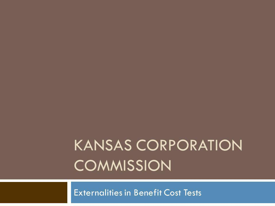 KANSAS CORPORATION COMMISSION Externalities in Benefit Cost Tests