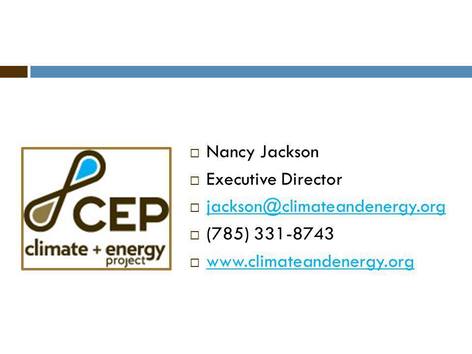 Nancy Jackson Executive Director jackson@climateandenergy.org (785) 331-8743 www.climateandenergy.org