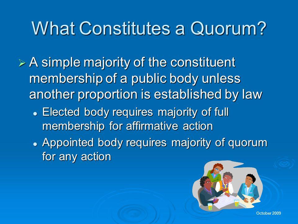 October 2009 What Constitutes a Quorum.