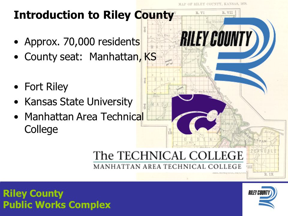 Riley County Public Works Complex Introduction to Riley County Approx.