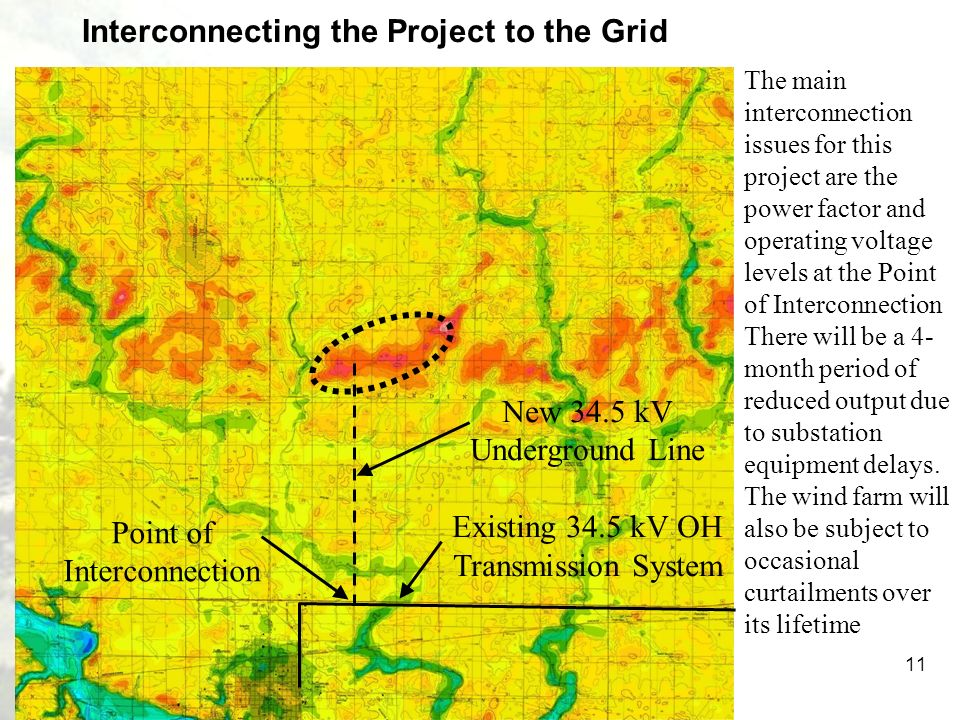 11 New 34.5 kV Underground Line Existing 34.5 kV OH Transmission System Interconnecting the Project to the Grid The main interconnection issues for th