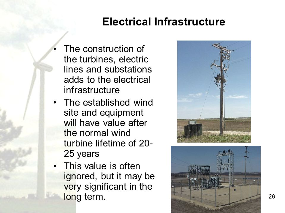 26 Electrical Infrastructure The construction of the turbines, electric lines and substations adds to the electrical infrastructure The established wi