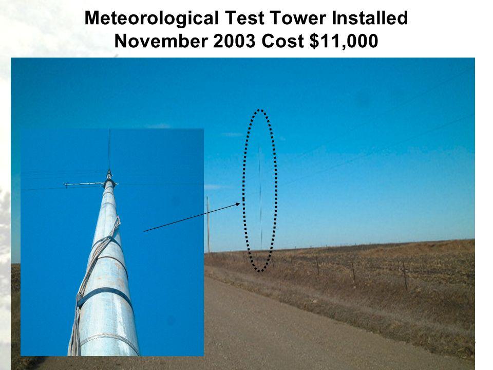 6 Meteorological Test Tower Installed November 2003 Cost $11,000