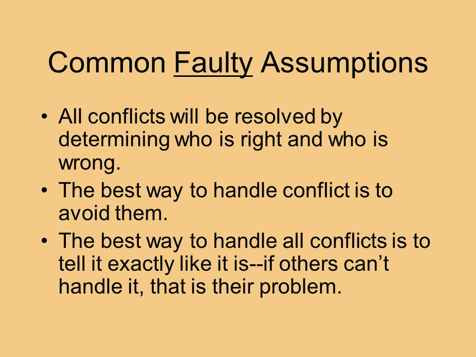 Techniques for Managing Conflict Recognize conflict is a process to be managed, not avoided or eliminated.