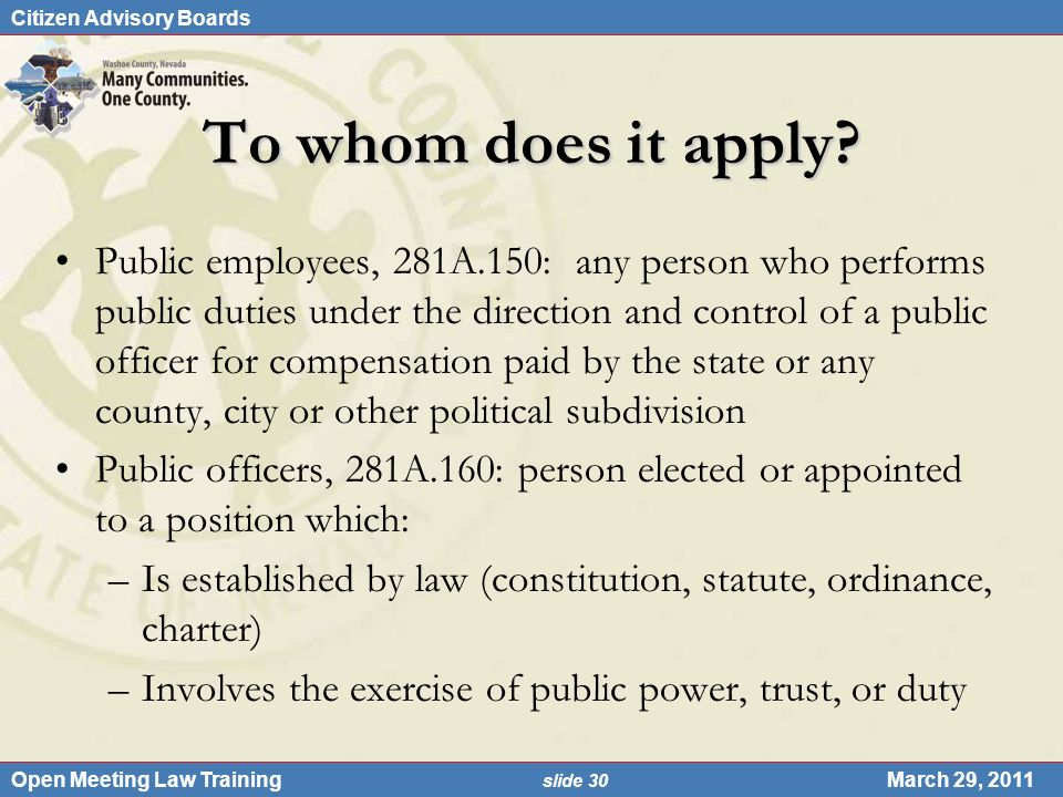 Citizen Advisory Boards Open Meeting Law Training slide 30 March 29, 2011 To whom does it apply.