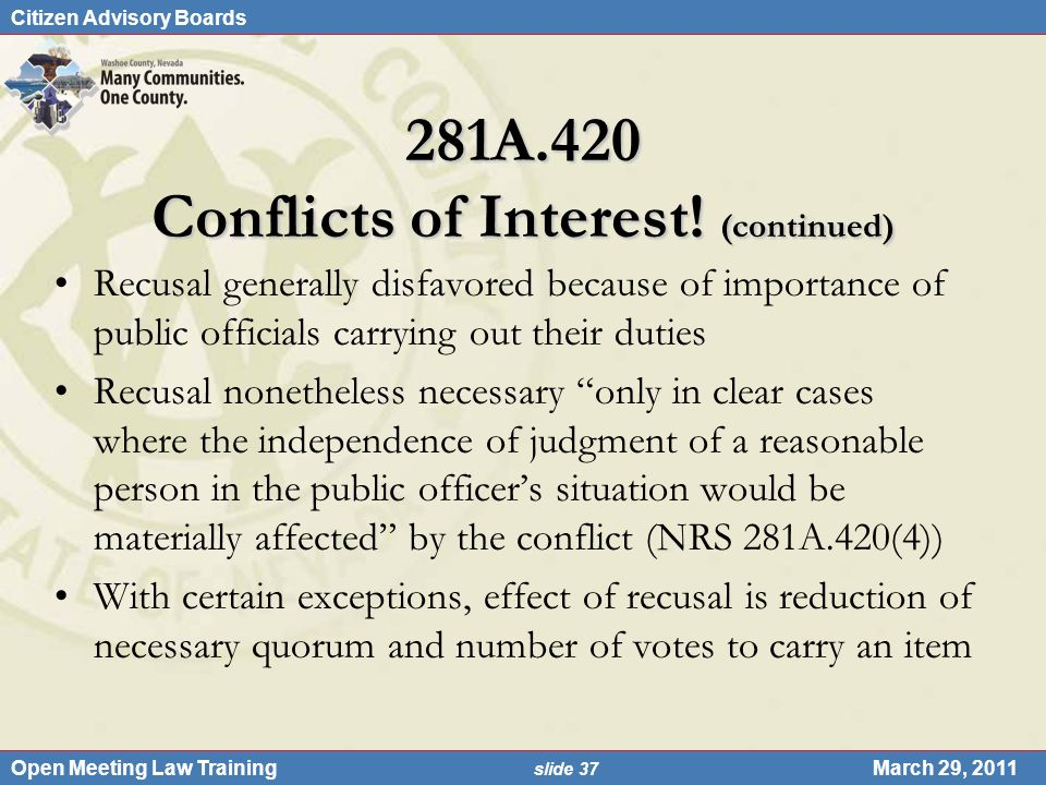 Citizen Advisory Boards Open Meeting Law Training slide 37 March 29, 2011 281A.420 Conflicts of Interest.