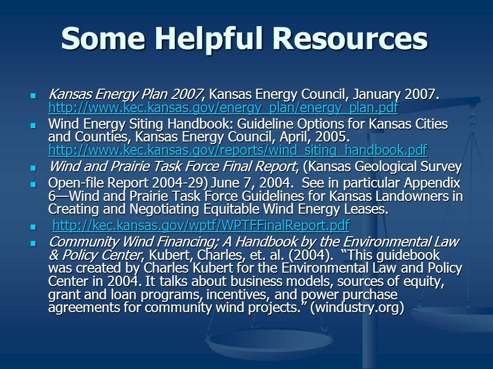Some Helpful Resources Kansas Energy Plan 2007, Kansas Energy Council, January 2007. http://www.kec.kansas.gov/energy_plan/energy_plan.pdf Kansas Ener