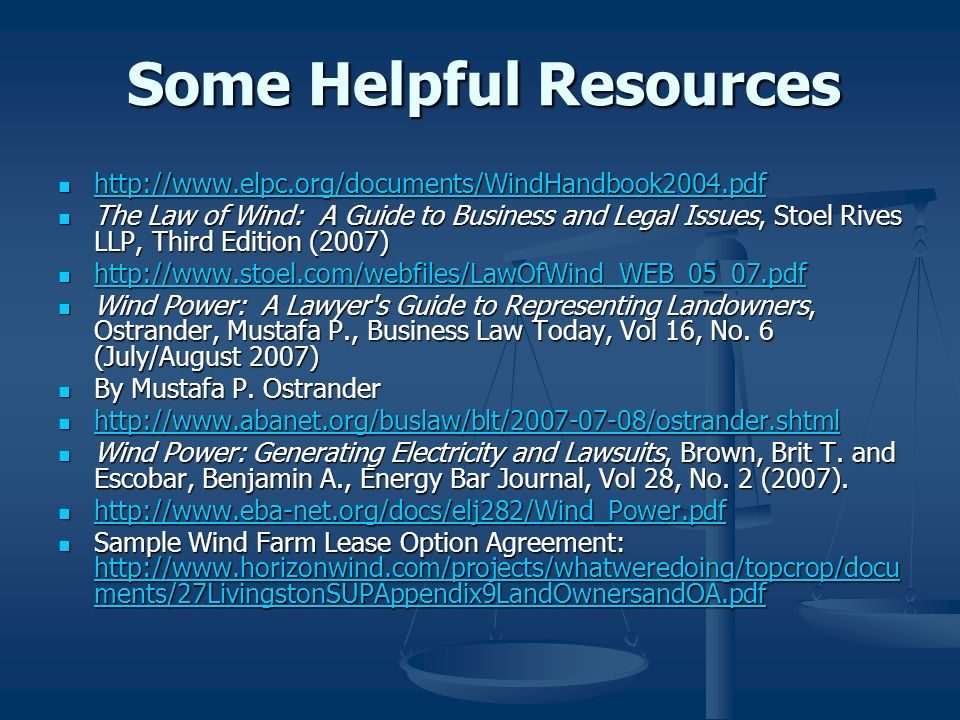 Some Helpful Resources http://www.elpc.org/documents/WindHandbook2004.pdf http://www.elpc.org/documents/WindHandbook2004.pdf http://www.elpc.org/docum