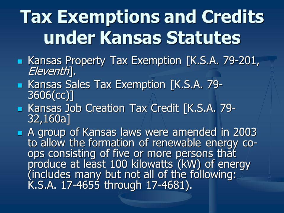 Tax Exemptions and Credits under Kansas Statutes Kansas Property Tax Exemption [K.S.A. 79-201, Eleventh]. Kansas Property Tax Exemption [K.S.A. 79-201