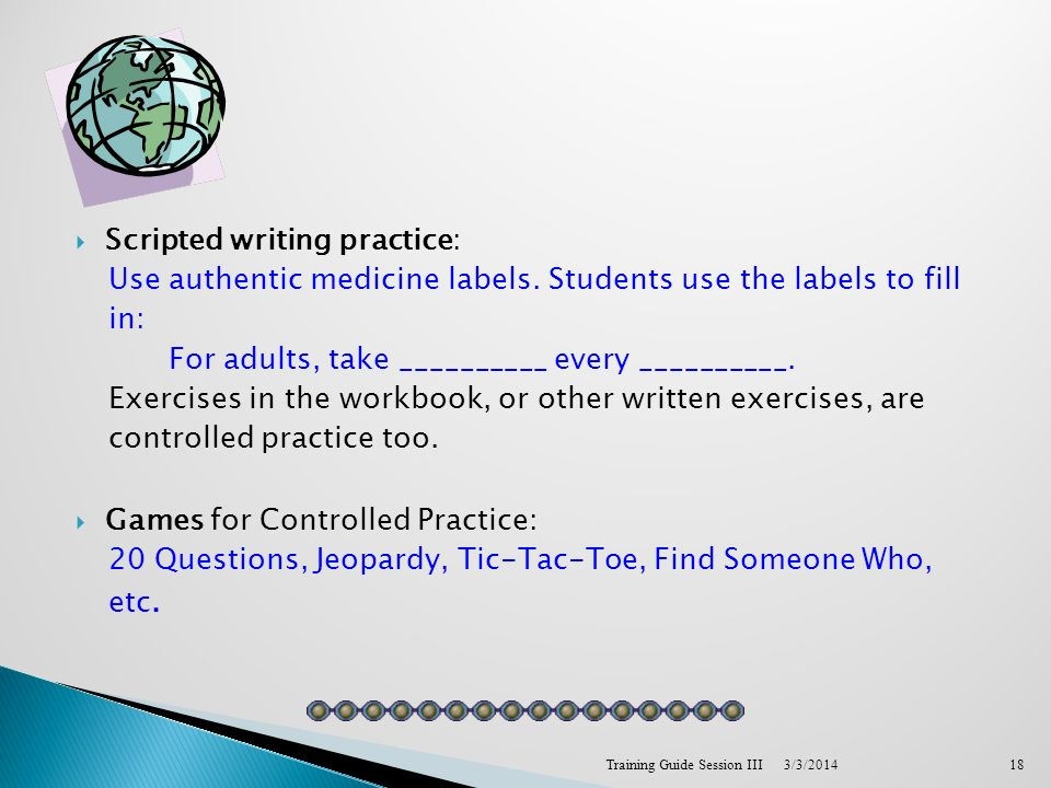 Scripted writing practice: Use authentic medicine labels.