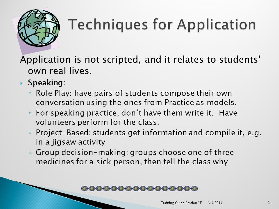 Application is not scripted, and it relates to students own real lives.