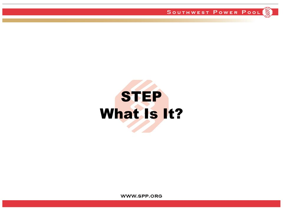 www.spp.org 7 STEP What Is It