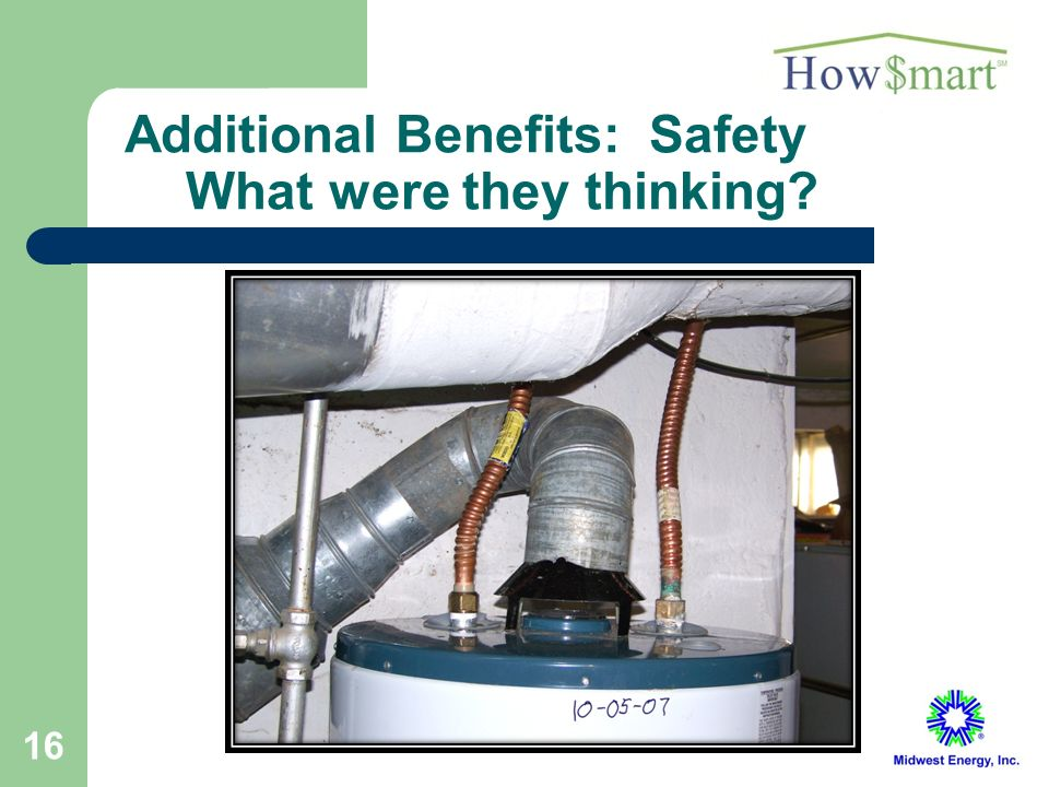 16 Additional Benefits: Safety What were they thinking