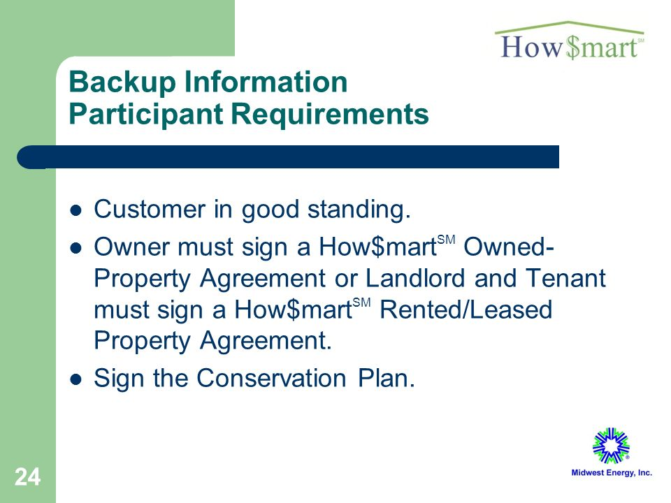 24 Backup Information Participant Requirements Customer in good standing.
