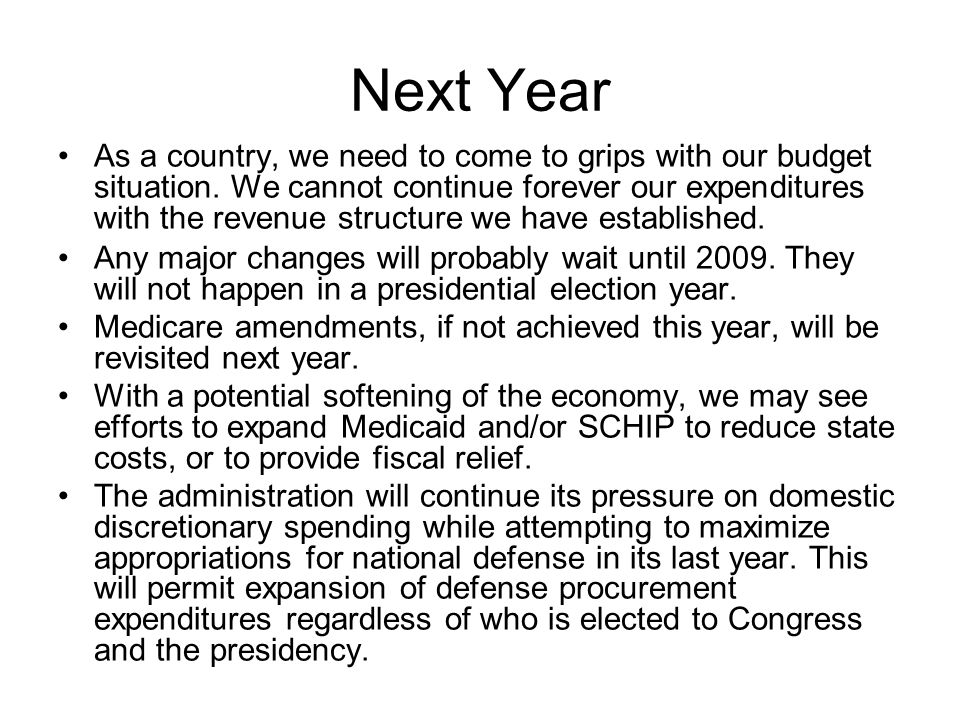 Next Year As a country, we need to come to grips with our budget situation.