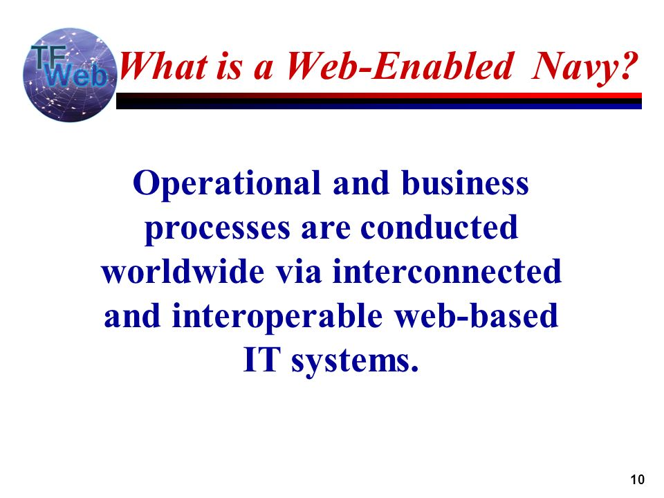 10 Operational and business processes are conducted worldwide via interconnected and interoperable web-based IT systems.